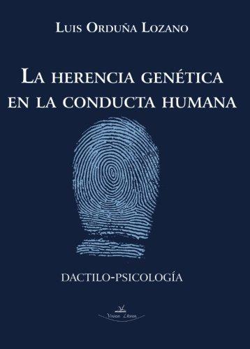 La herencia genética en la conducta humana (Dactilo-psicología) por Luis Orduña Lozano