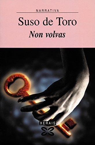 Non volvas (Edición Literaria - Narrativa E-Book) (Galician Edition) por Suso De Toro