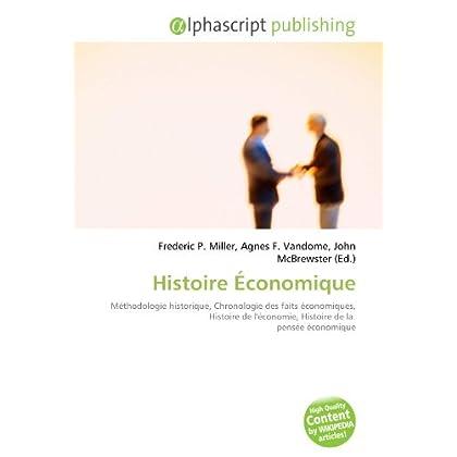 Histoire Économique: Méthodologie historique, Chronologie des faits économiques, Histoire de l'économie, Histoire de la  pensée économique