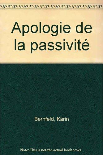 Apologie de la passivité par Karin Bernfeld