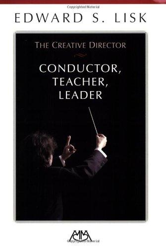 The Creative Director: Conductor, Teacher, Leader