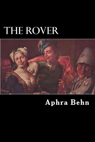 The Rover: Or, the Banish?d Cavaliers - Complete Edition por Aphra Behn
