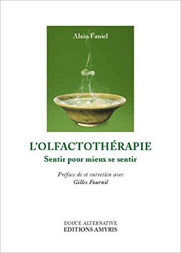 L'olfactothérapie - Sentir pour mieux se sentir