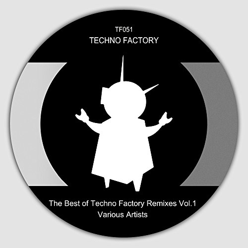 The Best of Techno Factory Remixes, Vol.1