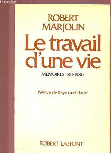Le travail d'une vie - Mémoires 1911-1986.