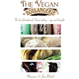 The Vegan Boulangerie: The best of traditional French baking . . . egg and dairy-free