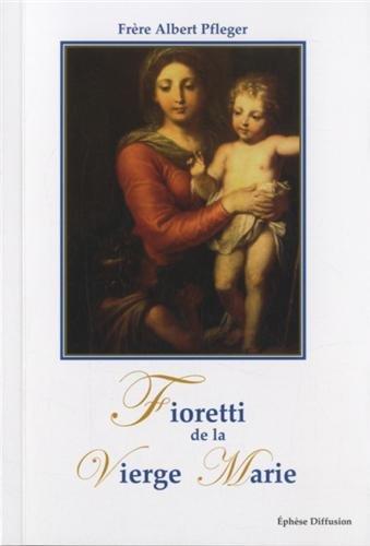 Fioretti de la Vierge Marie