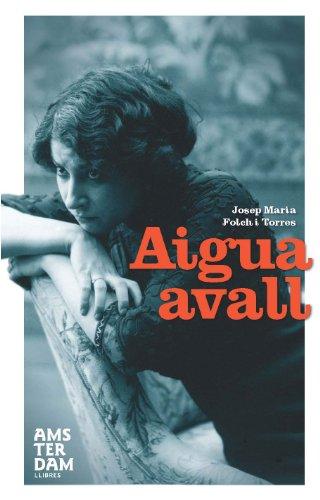 Aigua avall (Catalan Edition) por Josep Maria Folch i Torres