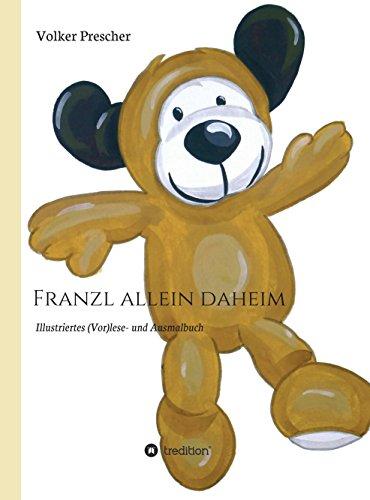 Franzl allein daheim: Illustriertes (Vor)lese- und Ausmalbuch