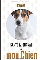 Carnet santé et journal de mon chien: Jack Russell terrier   suivi médical, soins, souvenirs, anniversaires, cadeau