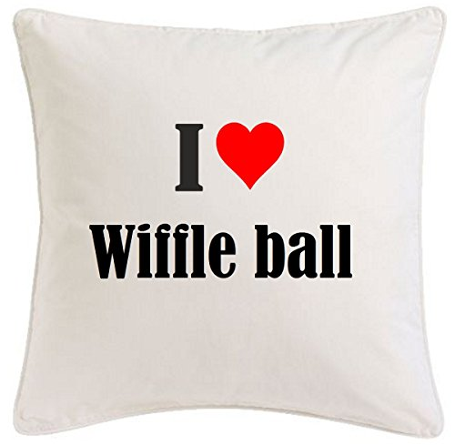 Kissenbezug I Love Wiffle ball 40cmx40cm aus Mikrofaser ideales Geschenk und geschmackvolle Dekoration für jedes Wohnzimmer oder Schlafzimmer in Weiß mit Reißverschluss