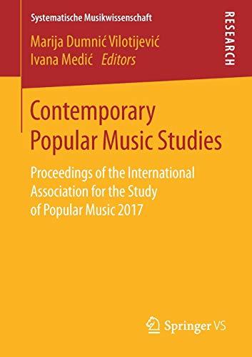 Contemporary Popular Music Studies: Proceedings of the International Association for the Study of Popular Music 2017 (Systematische Musikwissenschaft)