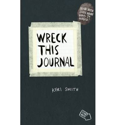 [(Wreck This Journal: To Create is to Destroy, Now with Even More Ways to Wreck!)] [Author: Keri Smith] published on (November, 2014)