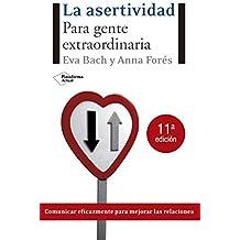 La asertividad: Para gente extraordinaria (Plataforma actual) (Spanish Edition) by Eva Bach (2008-05-01)