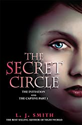 The Secret Circle: 1: The Initiation: The Initiation and The Captive Part 1