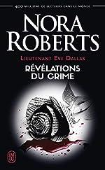 Lieutenant Eve Dallas, Tome 45 - Révélations du crime de Nora Roberts