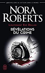 Lieutenant Eve Dallas, Tome 45 : Révélations du crime