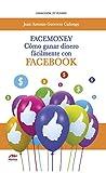 Facemoney: Cómo ganar dinero fácilmente con Facebook (Tú puedes nº 7)