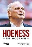 Hoeneß: Die Biografie - Patrick Strasser, Günter Klein