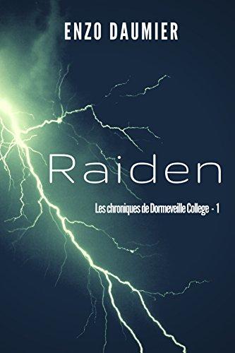 Raiden (Dormeveille College t. 1) (French Edition)