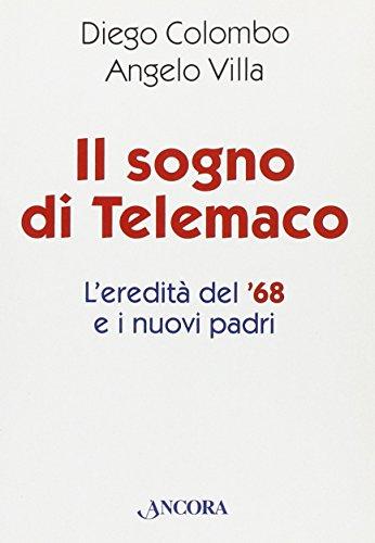 Il sogno di Telemaco. L'eredità del '68 e i nuovi padri