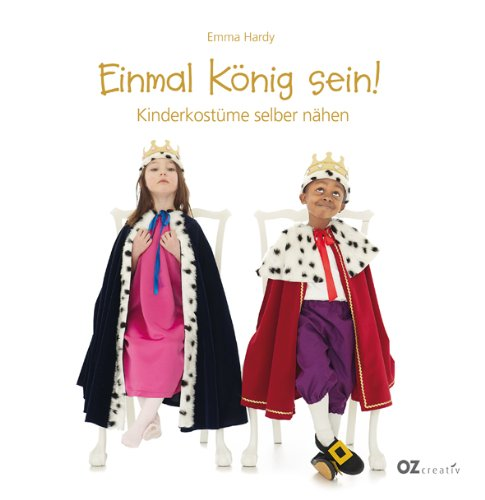 Halloween Und Kostüme Kunsthandwerk (Einmal König sein!: Kinderkostüme selber)