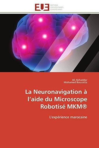 La neuronavigation  l aide du microscope robotis mkm