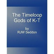 The Timeloop Gods of K-T