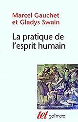 La pratique de l'esprit humain: L'institution asilaire et la révolution démocratique