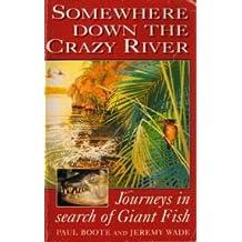 Somewhere Down the Crazy River