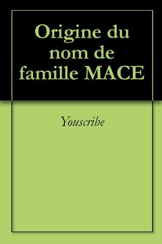 Origine du nom de famille MACE (Oeuvres courtes) par Youscribe