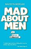 Mad About Men: A Menmoir