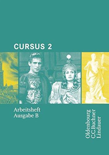 Preisvergleich Produktbild Cursus - Ausgabe B. Dreibändiges Unterrichtswerk für Latein. Zum neuen Lehrplan für Gymnasien in Bayern: Arbeitsheft 2