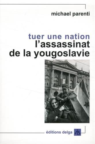 Tuer une nation : L'assassinat de la Yougoslavie
