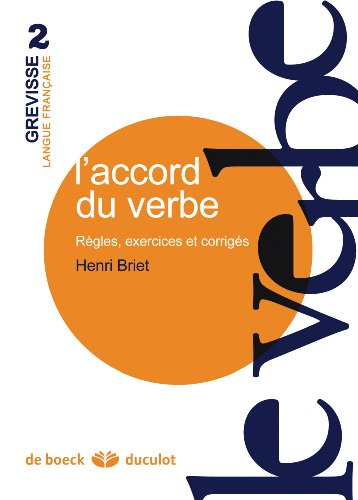 L'accord du verbe : Règles, exercices et corrigés par Henri Briet