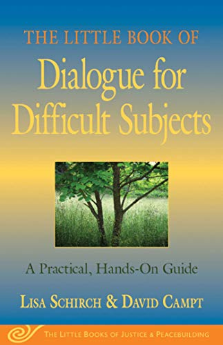 The Little Book of Dialogue for Difficult Subjects: A Practical, Hands-On Guide (The Little Books of Justice & Peacebuilding)