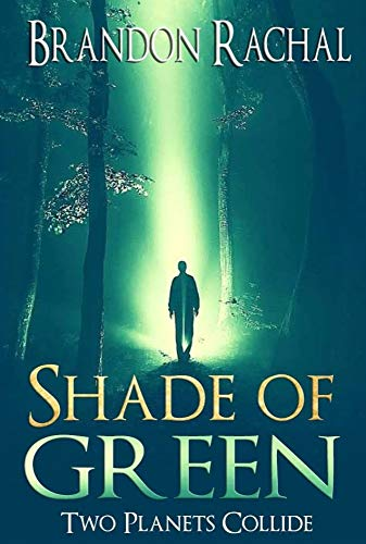 Shade of Green: Two Planets Collide (English Edition) par Brandon Rachal
