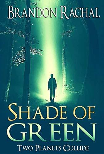 Shade of Green: Two Planets Collide (English Edition) por Brandon Rachal