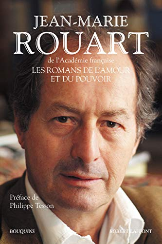 Les Romans de l'amour et du pouvoir par Jean-Marie ROUART
