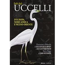 Guida agli uccelli d'Europa, Nord Africa e Vicino Oriente. Ediz. illustrata