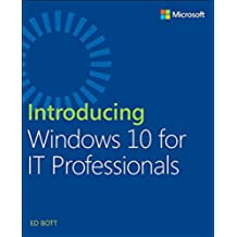 Introducing Windows 10 for IT Professionals