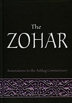 The Zohar: Annotations to the Ashlag Commentary by [Laitman, Rav Michael]