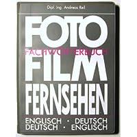 Fachwörterbuch Foto - Film - Fernsehen. Deutsch-Englisch /Englisch-Deutsch