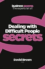 Secrets - Dealing with Difficult People (Collins Business Secrets)