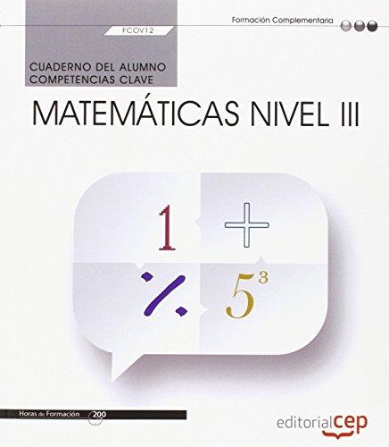 Cuaderno del alumno. Competencia clave. Matemáticas Nivel III (FCOV12). Certificados de profesionalidad por Luis Fernando Díaz Domínguez