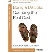 Being a Disciple: Counting the Real Cost (40-Minute Bible Studies) (English Edition)