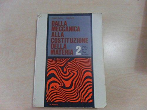 Dalla meccanica alla costituzione della materia. La fisica al computer. Per il Liceo classico. Con floppy disk: 2