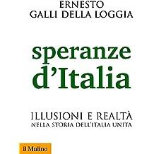 Speranze d'Italia: Illusioni e realtà nella storia dell'Italia unita (Biblioteca storica)