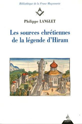 Les sources chrétiennes de la légende d'Hiram (1Cédérom) par Philippe Langlet