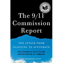 The 9/11 Commission Report: The Attack from Planning to Aftermath (Authorized Text, Shorter Edition) (English Edition)